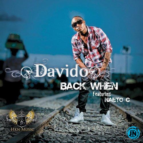 Davido - Back When Ft. Naeto C